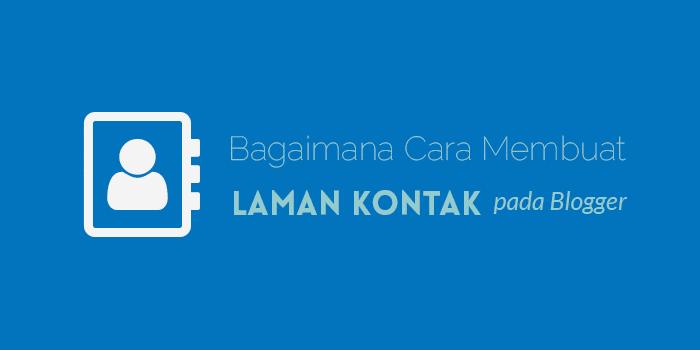Cara Membuat Laman Kontak pada Blogger