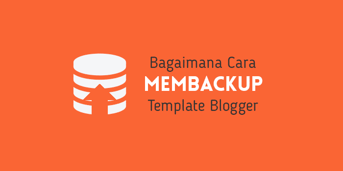 Cara Membuat Cadangan Konten dan Template Blogger