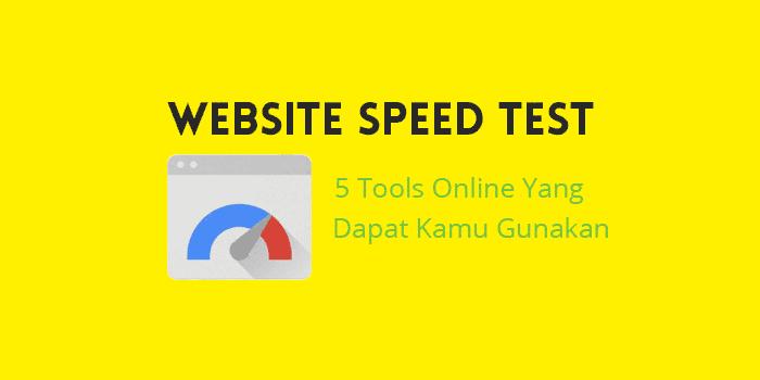 5 Tools Online untuk Memeriksa Kecepatan Website