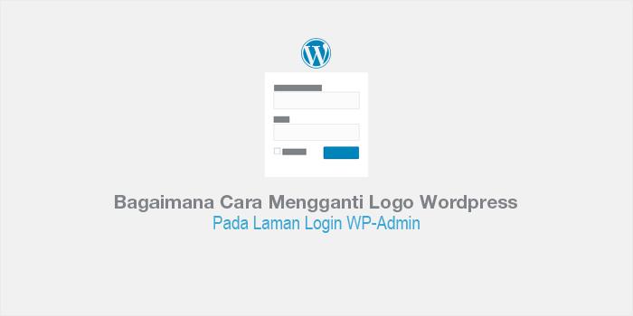 Bagaimana Cara Mengganti Logo WordPress pada Laman Login WP-Admin