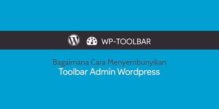Bagaimana Cara Menghilangkan Toolbar Admin dari Situs WordPress