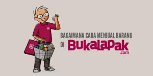 Bagaimana Cara Jual Barang di BukaLapak.com