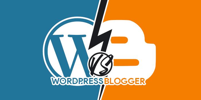 WordPress vs Blogger: Apa Bedanya dan Mana yang Lebih Bagus?