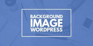 Cara Memasang Gambar Background Pada Website WordPress