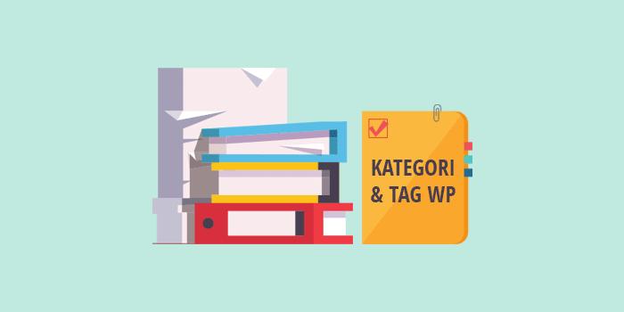 Cara menggunakan kategori dan tag pada Wordpress serta mengetahui beda keduanya