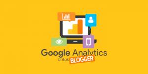 Cara Pasang Google Analytics di Blogger (Blogspot)