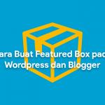 Cara buat featured box sederhana pada blog wordpress dan blogger