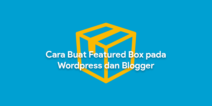Cara buat featured box sederhana pada blog wordpress dan blogger