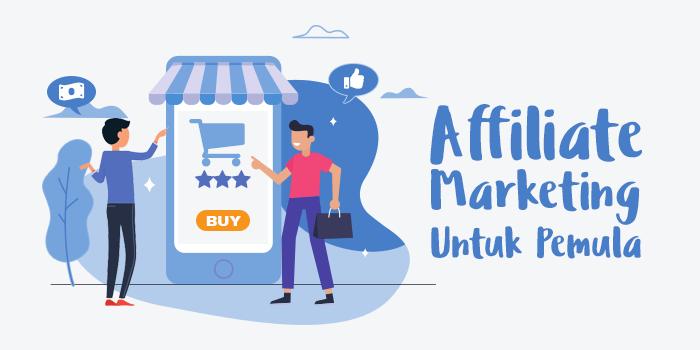 Apa itu affiliate marketing untuk pemula