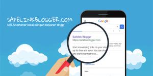 Safelinkblogger.com, URL Shortener Indonesia dengan Bayaran Tinggi