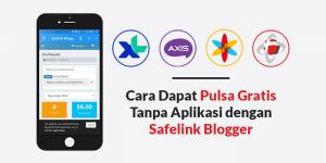 Safelink Blogger, Cara Dapat Pulsa Gratis Tanpa Aplikasi