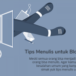 Tips menulis untuk Blogger pemula