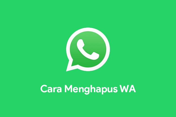 Cara menghapus akun WhatsApp di hape Android dan iOS